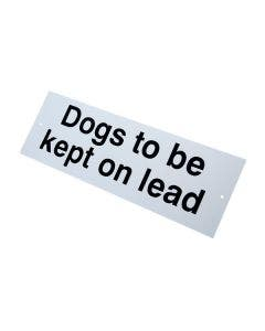 Dogs To Be Kept On A Lead Sign